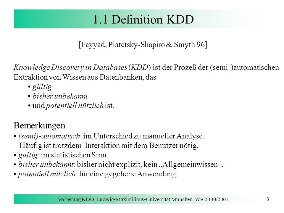 1.1 Definition KDD Bemerkungen [Fayyad, Piatetsky-Shapiro & Smyth 96]